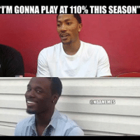 """Why you always lying?"" 🔊🎶😂: ""I'M GONNA PLAYAT110% THIS SEASON""  ONBAMEMES ""Why you always lying?"" 🔊🎶😂"