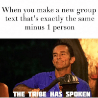 You can't sit with us! (@bigkidproblems): When you make a new group  text that's exactly the same  minus 1 person  THE TRIBE HAS SPOKEN You can't sit with us! (@bigkidproblems)