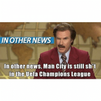 Juventus defeats Man City. City have won all 5 premier league games, but are still struggling in UCL. They fall to the Italian champions 2-1 at home.: IN OTHER NEWS  In other news, Man City is still sh t  in the Uefa Champions League Juventus defeats Man City. City have won all 5 premier league games, but are still struggling in UCL. They fall to the Italian champions 2-1 at home.