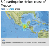 Memes, Worldstar, and Wshh: 8.0 earthquake strikes coast of  Mexico  Share  y Twe  sa Email  VENEZ  O MBI A  An earthquake with a preliminary magnitude of 8.0 struck off the coast of southern Mexico  (USGS) Earthquake with magnitude 8.2 hits off the coast of southern Mexico. Our thoughts and prayers go out to all those impacted 🙏🇲🇽 (Via @abc7la) @worldstar WSHH