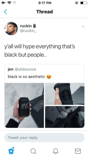 🗣BIG FACTS❗️ by sinvidious MORE MEMES: 8:17 PM  Thread  ruckin  @ruckin_  yall will hype everything that's  black but people..  jen @uhbounce  black is so aesthetic  ab  Tweet your reply 🗣BIG FACTS❗️ by sinvidious MORE MEMES