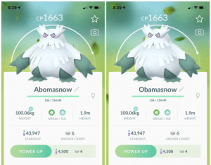 Much better: 8:29 1  8:29 1  CP1663  CP1663  Abomasnow  Obamasnow  154/ 154 HP  154 / 154 HP  XS  XS  100.06kg  100.06kg  1.9m  1.9m  GRASS / ICE  GRASS / ICE  WEIGHT  HEIGHT  WEIGHT  HEIGHT  43,947  43,947  STARDUST  SNOVER CANDY  STARDUST  SNOVER CANDY  4,500  4,500  POWER UP  POWER UP Much better
