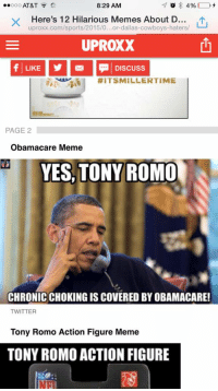 ".@WorldofIsaac If we are the ""Carlos Mencia of memes"", why use our memes for website clicks?: 8:29 AM  ooo AT&T  4%  Here's 12 Hilarious Memes About D  uproxx.com/sports/2015/0...or-dallas-cowboys-haters/  UPROXX  LIKE Discuss  RIT SMILLER TIME  PAGE 2  Obamacare Meme  YES, TONY ROMO  CHRONICCHOKING ISCOVERED BY OBAMACARE!  TWITTER  Tony Romo Action Figure Meme  TONY ROMO ACTION FIGURE .@WorldofIsaac If we are the ""Carlos Mencia of memes"", why use our memes for website clicks?"