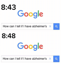 9gag, Dank, and Funny: 8:43  Google  How can I tell if I have alzheimer's  X C  8:48  Google  How can I tell if I have alzheimer's  X O Dormammu I've come to bargain. https://9gag.com/gag/aVqGYjy/sc/funny?ref=fbsc