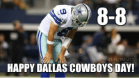 8-8!: 8-8  @NFL MEMES  HAPPY DALLAS CowBOYS DAY! 8-8!