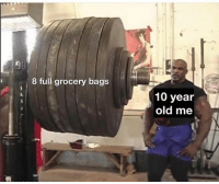 Memes, Old, and 🤖: 8 full grocery bags  10 year  old me Nothin but a peanut