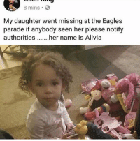 Philadelphia Eagles, Memes, and 🤖: 8 mins  My daughter went missing at the Eagles  parade if anybody seen her please notify  authoritiesher name is Alivia 🙏🏾🙏🏾🙏🏾