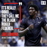 Joel Embiid has a career after basketball 😂: 8-R  ITS REALLY  GOOD  THEY CALLME  THE BLACK  ROGER  FEDERER  JOEL EMBID  ON HIS TENNIS GAME  H/T KEVIN KINKEAD Joel Embiid has a career after basketball 😂