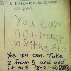 lolzandtrollz:  Wait, Is This Teacher Actually Serious?: 8. Tell how to make 10 wher  adding 8+5.  You cah  the bt  Yes ypu can. Take  2 0 m 5, and add- lolzandtrollz:  Wait, Is This Teacher Actually Serious?