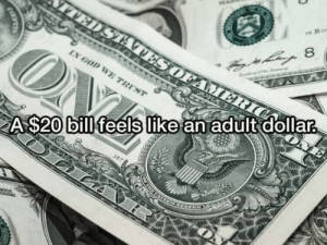 Reddit, Change, and Mind: 8  WE TRUST  A $20 bill feels like an adult dollar Change my mind...