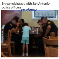 "All Lives Matter, Children, and Facebook: 8-year-old prays with San Antonio  police officers This viral photo was posted on Facebook by Martha Bosquez with the caption: ""Paige praying for our men in blue 8 officers having dinner she walks up to the table and ask them' may I pray for you to be safe , & so that God may take care of y'all? I must say that every one of them Bowed their head When they got done eating one officer walked over to our table to say thank you"" It is so important that our children pray for police. Let us pray with them. Like my posts? Follow my partners @back.the.badge @veterans_сome_first police cop cops thinblueline lawenforcement policelivesmatter supportourtroops BlueLivesMatter AllLivesMatter brotherinblue bluefamily tbl thinbluelinefamily sheriff policeofficer backtheblue"