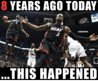 Nba, Heat, and Today: 8 YEARS AGO TODAY  Heat  BUCKS  Buoks  FT  HEAT  3  @NBAMEMES  oCKS  THIS HAPPENED 💯💯