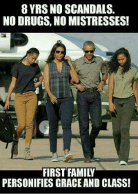 We Miss the Obamas: 8 YRS NO SCANDALS  NO DRUGS, NO MISTRESSES!  FIRST FAMILY  PERSONIFIES GRACE AND CLASS! We Miss the Obamas