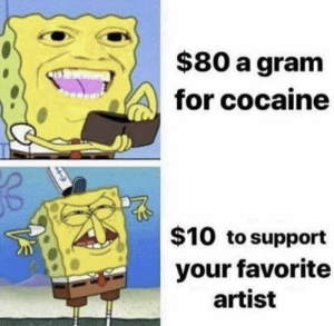 Yeehaw: $80 a gram  for cocaine  $10 to support  your favorite  artist Yeehaw