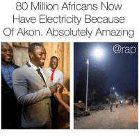 Akon Is Out Here Making Ethical Moves 👀🔥 There's currently 600 million Africans in Remote Areas Without Energy in Remote Areas and Akon plans to bring power to each and every single one of them ‼️‼️ Right now Akon's company is the fastest growing solar powered electricity provider in the world... If you could would you try to make a difference like Akon ⁉️ ➡️DM Your Friends ➡️Follow @bars: 80 Million Africans Now  Have Electricity Because  Of Akon. Absolutely Amazing  @rap Akon Is Out Here Making Ethical Moves 👀🔥 There's currently 600 million Africans in Remote Areas Without Energy in Remote Areas and Akon plans to bring power to each and every single one of them ‼️‼️ Right now Akon's company is the fastest growing solar powered electricity provider in the world... If you could would you try to make a difference like Akon ⁉️ ➡️DM Your Friends ➡️Follow @bars