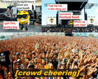 Emo, Food, and Ups: This festival is pretty big Mr Emo G  Sure you  tap tap tap  can handl-  Is this thing on?  soooooo  Festival food  Whats up  I got this  with THAT  pretty boy  crowd cheering Is Mr Emo G at the right point in his career to take on the big leagues?