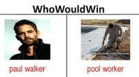 pool man has hose: WhoWould Win  @maizemesready2hvreest  pool worker  paul walker pool man has hose