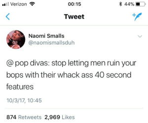 Ass, Gif, and Pop:  #811 Verizon  00:15  * 44%  Tweet  Naomi Smalls  @naomismallsdulh  @pop divas: stop letting men ruin your  bops with their whack ass 40 second  features  10/3/17, 10:45  874 Retweets 2,969 Likes imhungup: