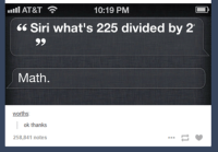 ‪#‎TheWorstOfTumblr‬: AT&T  10:19 PM  Siri what's 225 divided by 2'  99  Math  worths  ok thanks  258,841 notes ‪#‎TheWorstOfTumblr‬