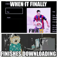 Best feeling ever.: FIFA  IT FINALY  Rate  Play  Size: 3  Releas  Unpin  Players  EA  FIFA 15  SPORTS  stunnir  FIFA  FIFA  the em  before  UK keyed  Produ  FINISHES DOWNLOADING Best feeling ever.