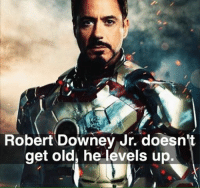 ~MadTitan~: Robert Downey Jr. doesn't  get old, he levels up. ~MadTitan~