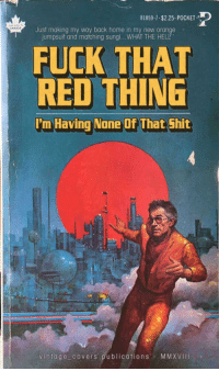 Shit, American, and Covers: 81859-7 , $2.25 . POCKET-  Just making my way back home in my new orange  jumpsuit and matching sungl...WHAT THE HELL  FUCK THAT  RED THING  I'm Having None Of That Shit  vintage covers publications- MMXVIII American Attitudes During the Cold War (1945-1991)