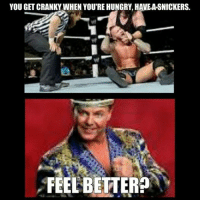 My friends first meme attempt be gentle lol: YOU GET CRANKY WHEN YOU'RE HUNGRY, HAVEA SNICKERS.  FEEL BETTER? My friends first meme attempt be gentle lol