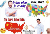 america meme: Who else  FOR  is ready  tterstrck  www shutterstock com 245162884  TO turn into this:  nited Soviet  states of America  Thanks, Bernard  Sandwiches