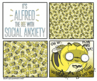 Memes, Wat, and Work: 827  THE BEE WITH  SOCIAL ANXIETY  OH  HoW  ARE  TIAT A THREAT S  Soasy  YA!  S IT GOIN  WAT  RUSTLED」IMMIES.NET (artist: @rustledjimmiescomic) it would be awesome if yall could check out @rustledjimmiescomic's page for more comics like these!! i honestly really like their work and they deserve more credit for their work. be sure to give them a follow =)