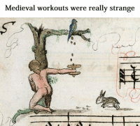 Building that core!: Medieval workouts were really strange Building that core!