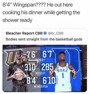 "Basketball, Bodies , and Fall: 8'4"" Wingspan???? He out here  cooking his dinner while getting the  shower ready  Bleacher Report CBB  @br_CBB  Bodies sent straight from the basketball gods  76 67  HEIGHT  LBS  WEIGHT  1  84 610  WINGSPAN Tacko Fall can do some serious multi-tasking 😂"