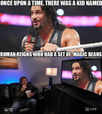 ONCE UPON A TIME. THERE WAS A KID NAMED  ROMAN REIGNS WHO HAD A SET OF MAGIC BEANS  THREEMANBOOTH  Usa  LIVE From ThreeManBooth on Twitter