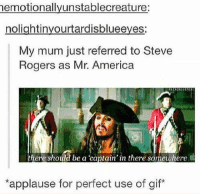 Go like our new page! Star Wars Memes -The Winter Soldier: memotionallyunstablecreature:  nolightinyourtardisblueeyes:  My mum just referred to Steve  Rogers as Mr. America  here should be a cantain in there  ewhere  applause for perfect use of gif Go like our new page! Star Wars Memes -The Winter Soldier