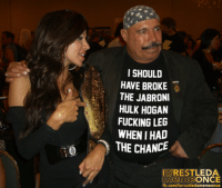I SHOULD  HAVE BROKE  THE JABRONI  HULK HOGAN  FUCKING LEG  WHEN THE CHANCE  IWRESTLEDA  meme  ONCE  fb.com/ivwrestledarmemeonce Sorry, CJ Parker. Sheik's got the better Wahoo/Hammer tribute shirt.