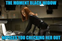~ Deadpool: THE MOMENT BLACK, WIDOW  YOU CHECKING HER OUT ~ Deadpool