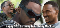 Deadpool, Avengers, and Anthony Mackie: HappV37th Birthdayto Anthony Mackie, ~ Deadpool