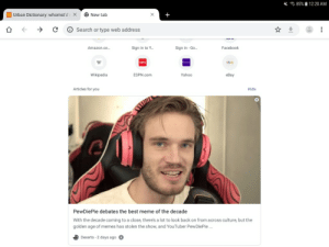 Google know what i want: * 85%  12:20 AM  ud Urban Dictionary: whomst'd'v ×  O New tab  O Search or type web address  Facebook  Sign in to Y.  Sign in - Go.  Amazon.co.  ebay  Wikipedia  Yahoo  ESPN.com  eBay  Articles for you  Hide  PewDiePie debates the best meme of the decade  With the decade coming to a close, there's a lot to look back on from across culture, but the  golden age of memes has stolen the show, and YouTuber PewDiePie ...  e  Dexerto - 2 days ago Google know what i want