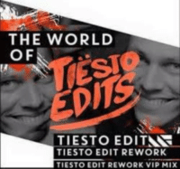 grin emoticon grin emoticon grin emoticon: THE WORLD  OF  TIESTO EDITNR  TIESTO EDIT REWORK  TIESTO EDIT REWORK VIP MIX grin emoticon grin emoticon grin emoticon