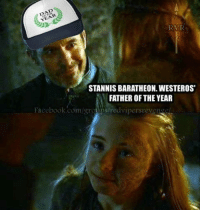 """Game of Thrones Memes: STANNIS BARATHEON.WESTEROS""""  FATHER OF THE YEAR  slredvipersrevenge  Facebook.com/gro Game of Thrones Memes"""