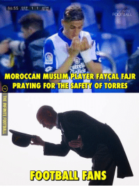 Memes, Moroccan, and 🤖: 86:55 DEP 1 1 ATM  INFINITE  FOOTBALL  MOROCCAN MUSLIM PLAYER FAYCAL FAJR  PRAYING FOR THE SAFETY OF TORRES  FOOTBALL FANS