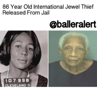 """Memes, Avenue, and Charlotte: 86 Year Old International Jewel Thief  Released From Jail  @balleralert  107 998  CLEVELAND O 86 Year Old International Jewel Thief Released From Jail - blogged by: @eleven8 - ⠀⠀⠀⠀⠀⠀⠀⠀⠀ ⠀⠀⠀⠀⠀⠀⠀⠀⠀ 86 Year Old DorisPayne is a legend of sorts. She's been arrested over 20 times and has stolen over $2 million worth of jewelry since she began her globe-trotting heists six decades ago. Her life of crime was depicted in a 2013 documentary titled """"The Life and Crimes of Doris Payne"""". ⠀⠀⠀⠀⠀⠀⠀⠀⠀ ⠀⠀⠀⠀⠀⠀⠀⠀⠀ Payne was arrested last Tuesday at the VonMaur department store inside Atlanta's Perimeter Mall after she allegedly stole a $2,000 diamond necklace. According to reports, Payne hid the necklace in her back pocket and attempted to exit the store. ⠀⠀⠀⠀⠀⠀⠀⠀⠀ ⠀⠀⠀⠀⠀⠀⠀⠀⠀ Doris Payne was released from jail Saturday after posting $15,000 bond and convincing the judge she wouldn't disappear. """"I've never been late for a court date,"""" said Payne in court Friday. ⠀⠀⠀⠀⠀⠀⠀⠀⠀ ⠀⠀⠀⠀⠀⠀⠀⠀⠀ Last October, she was arrested in Atlanta after she allegedly took a pair of $690 Christian Dior earrings from Saks Fifth Avenue at Phipps Plaza. Payne is still suspected of stealing a $33,000 DavidYurman engagement ring from a mall in Charlotte. She still has not been arrested in connection with that incident. In 2010 Payne served two years in prison for a ring theft at a Macy's in SanDiego. ⠀⠀⠀⠀⠀⠀⠀⠀⠀ ⠀⠀⠀⠀⠀⠀⠀⠀⠀ Those who know Doris call her an adventure seeker who turns to robbery when she's bored. """"She likes playing the part and getting into the role. She's a bit of an actress,"""" Matthew Pond, co-director of """"The Life and Crimes of Doris Payne,"""" told NBC News."""