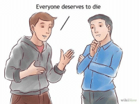 •: Everyone deserves to die  wikiHow •