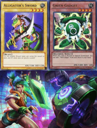We are getting enough skins to create a yu-gi-oh deck.  -near: ALLIGATOR's SWORD  GREEN GADGET  Edition  [MACHINE/EFFECT l  BEASTI  When this card is Normal or Special Summoned. You  dis mighty lissard man can swing his sword so  can add Red Gadget from your Deck to your hand.  fast, dat it's more dan da speed a sound!  ATK/I400 DEF/ 600  ATK 71500 DEFI1200  7295S  6H28736  O199r, KAZUKI TAKAHASHI We are getting enough skins to create a yu-gi-oh deck.  -near