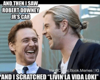 "~ Deadpool: AND THEN ISAW  ROBERT DOWNEY  UR'SCAR  Via @C  Book.Memes I IG  ANDISCRATCHED ""LIVIN LA VIDA LOKI"" ~ Deadpool"