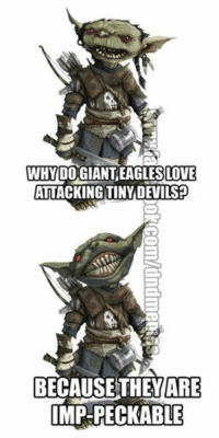 "Late pun, but not forgotten!  ‪#‎sundaypunday‬ ‪#‎pungoblin‬ ""I hear the sound of a thousand face-palms."" -Law: 00 GIANTEAGLESLOTE  ATTACKING TINY DEVILS  BECAUSE THEY ARE  IMP-PECKABLE Late pun, but not forgotten!  ‪#‎sundaypunday‬ ‪#‎pungoblin‬ ""I hear the sound of a thousand face-palms."" -Law"