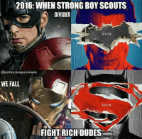 ~ Deadpool: 2016: WHEN STRONG BOY SCOUTS  DIVIDED  2 016  Qjustice league memes  WE FALL  2016  FIGHT RICHDUDES- ~ Deadpool