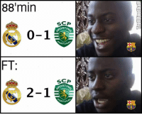 Barcelona, Be Like, and Soccer: 88 min  SCP  ORTIN  RTUGA  FT  SCP  ORTIN  2-1  AORTU Barcelona fans be like...