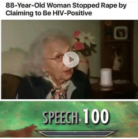 a true hero to all: 88-Year-Old Woman Stopped Rape by  Claiming to Be HIV-Positive  SPEECH 100 a true hero to all