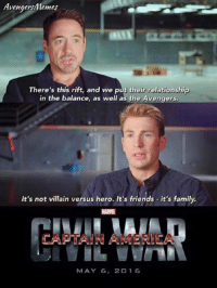 ~ Deadpool: AvengersMemes  There's this rift, and we put their relationship  in the balance, as well as the  Avengers.  It's not villain versus hero. It's friends it's family.  MARNE  MAY 6  20 16 ~ Deadpool