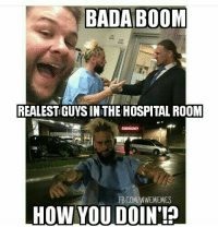 Good to see that Enzo is ok. -TY: BADA BOOM  REALEST GUYS INTHE HOSPITAL ROOM  FBCOMINWEMEMES  HOW YOU DOIN!? Good to see that Enzo is ok. -TY